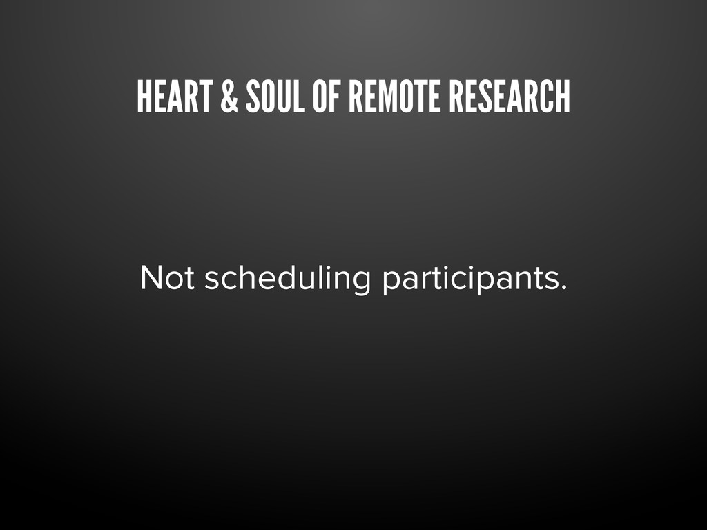 HEART & SOUL OF REMOTE RESEARCH Not scheduling ...