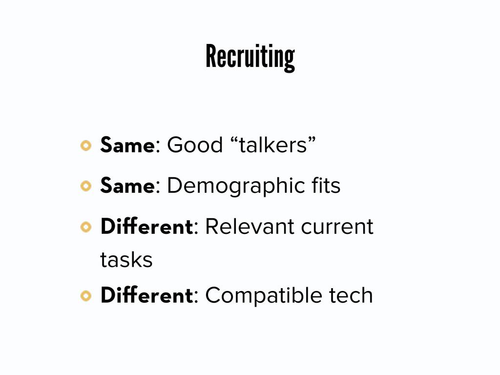 "Recruiting Same: Good ""talkers"" Same: Demograph..."
