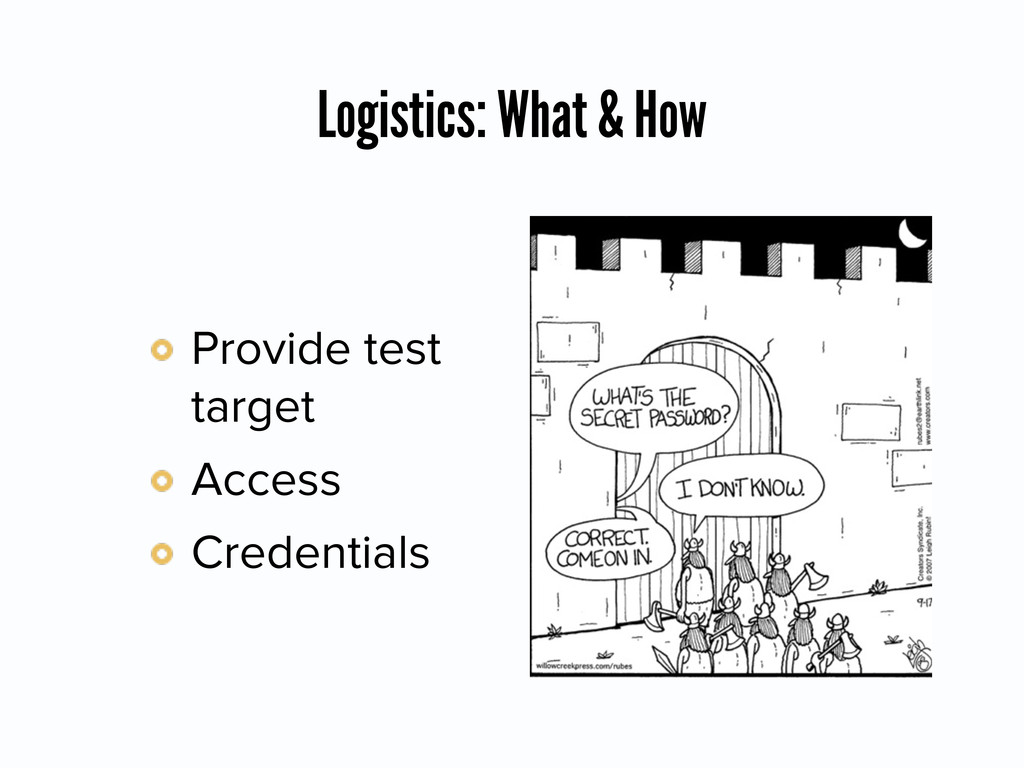 Logistics: What & How Provide test target Acces...