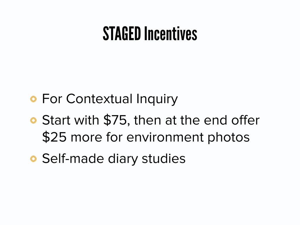 STAGED Incentives For Contextual Inquiry Start ...
