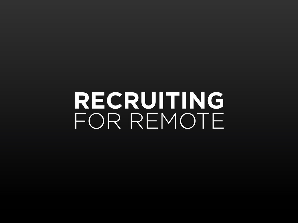RECRUITING FOR REMOTE