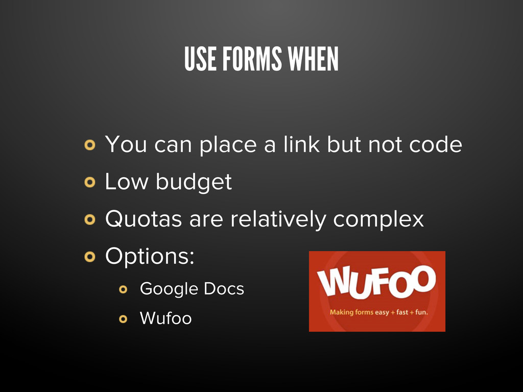 USE FORMS WHEN You can place a link but not cod...
