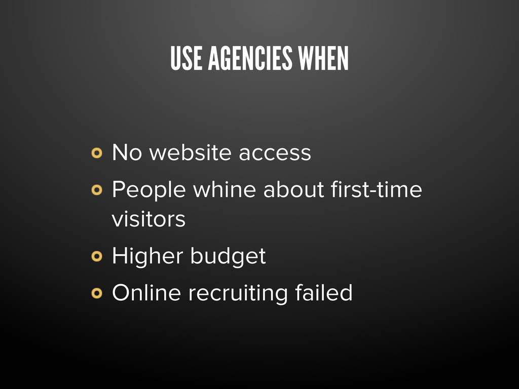 USE AGENCIES WHEN No website access People whin...