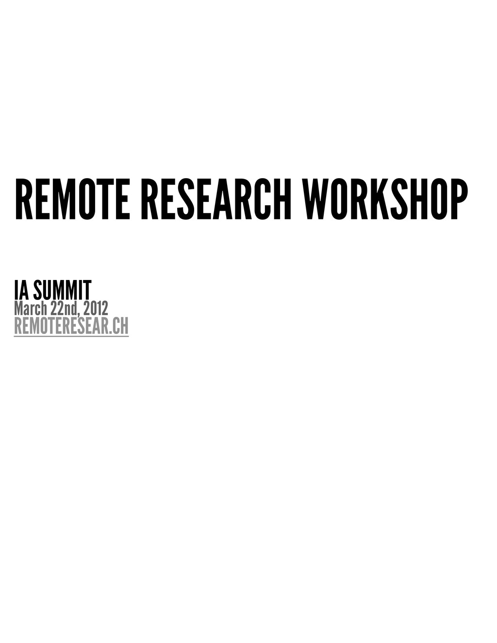 REMOTE RESEARCH WORKSHOP IA SUMMIT March 22nd, ...