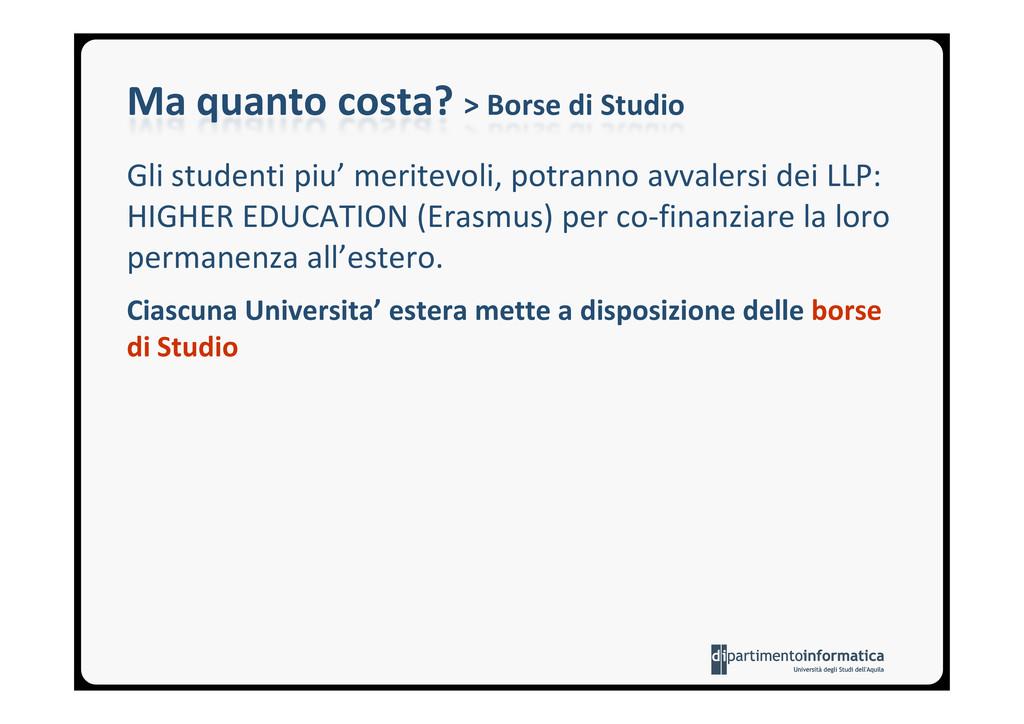Ma quanto costa? > Borse di Studio Gli studenti...