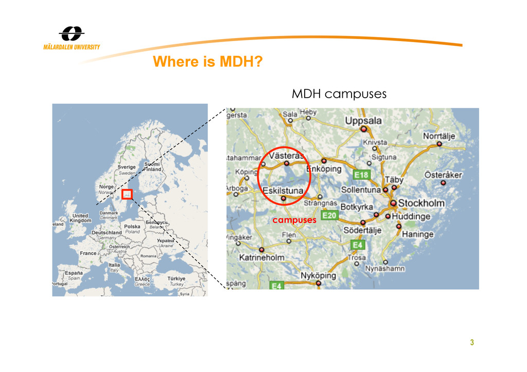 3 Where is MDH? MDH campuses campuses