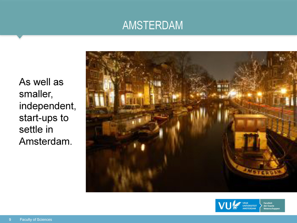 AMSTERDAM As well as smaller, independent, star...