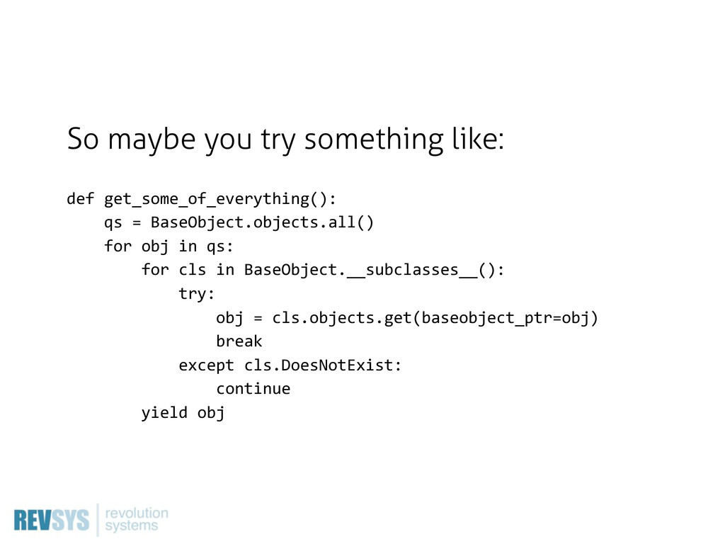 So maybe you try something like: def  get_some_...
