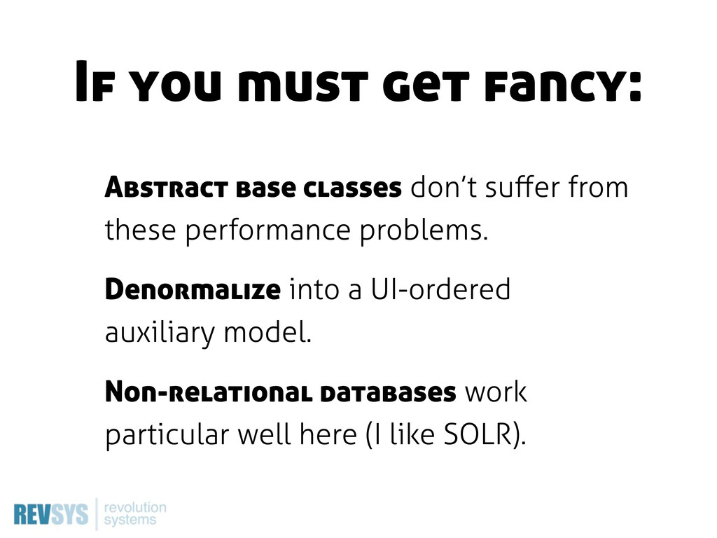 Abstract base classes don't suffer from these pe...