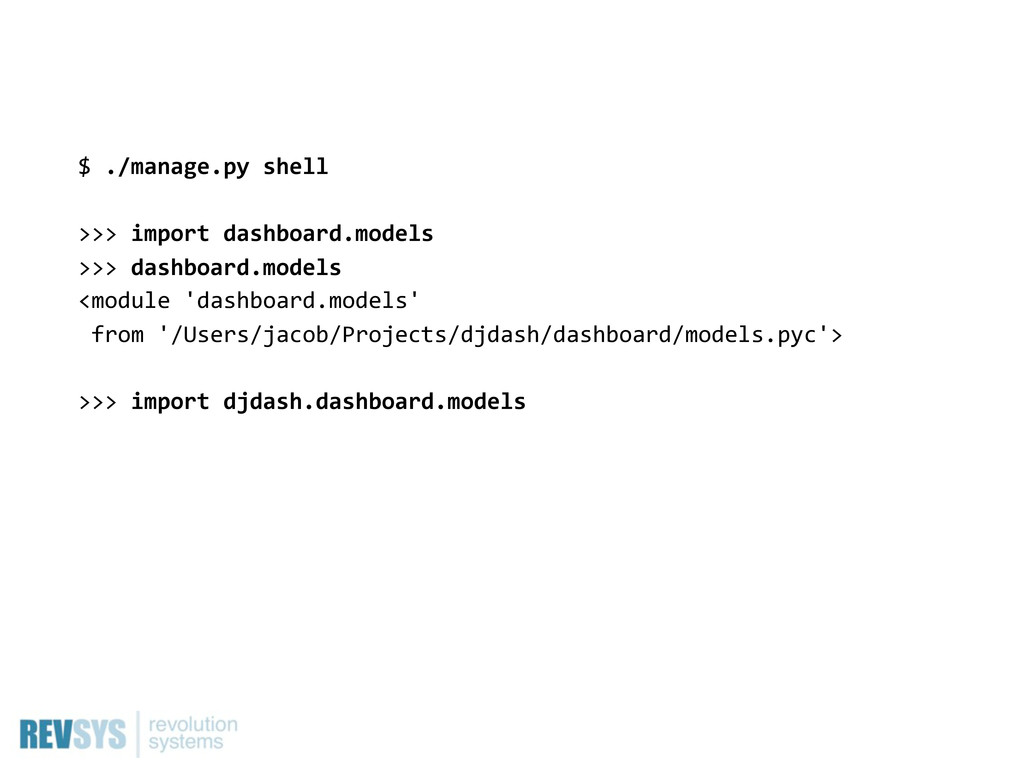 $  ./manage.py  shell >>>  import  dashboard.mo...