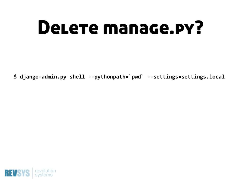 $ django-‐admin.py shell -‐-‐pythonpath=`...