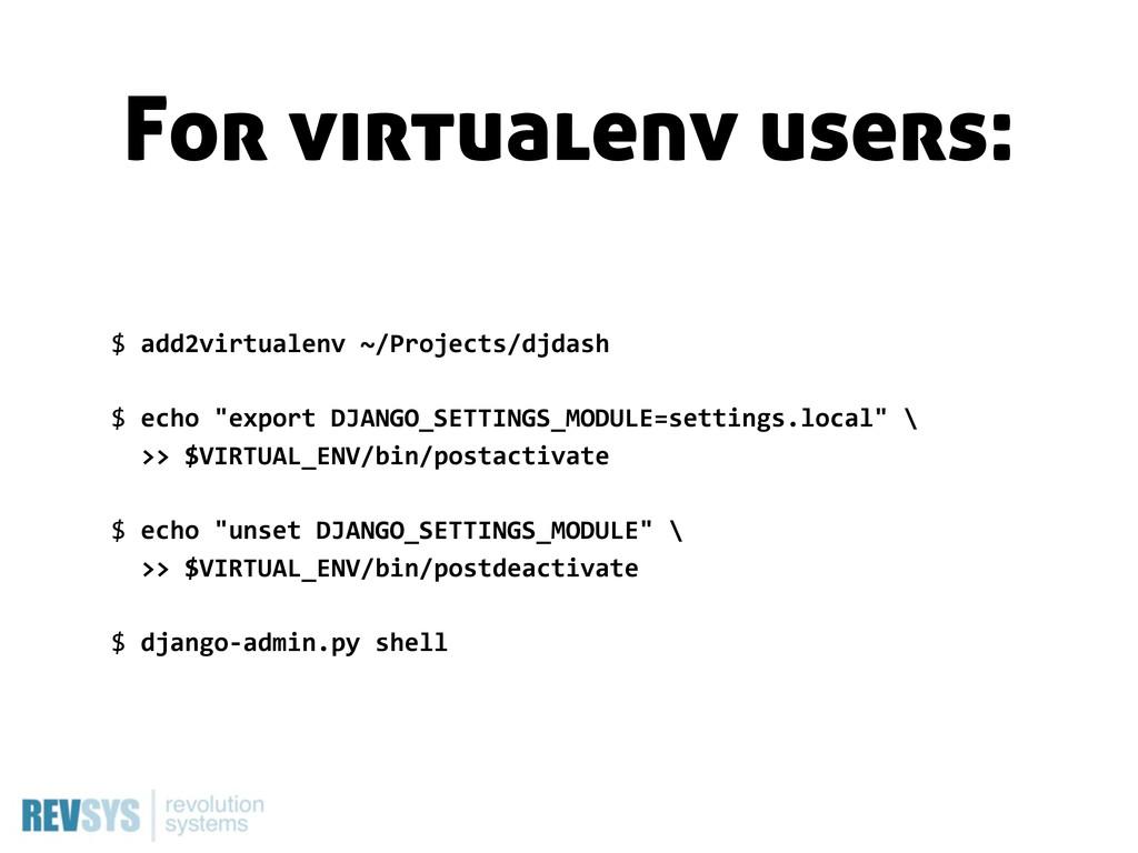 """$ add2virtualenv ~/Projects/djdash $ echo """"..."""