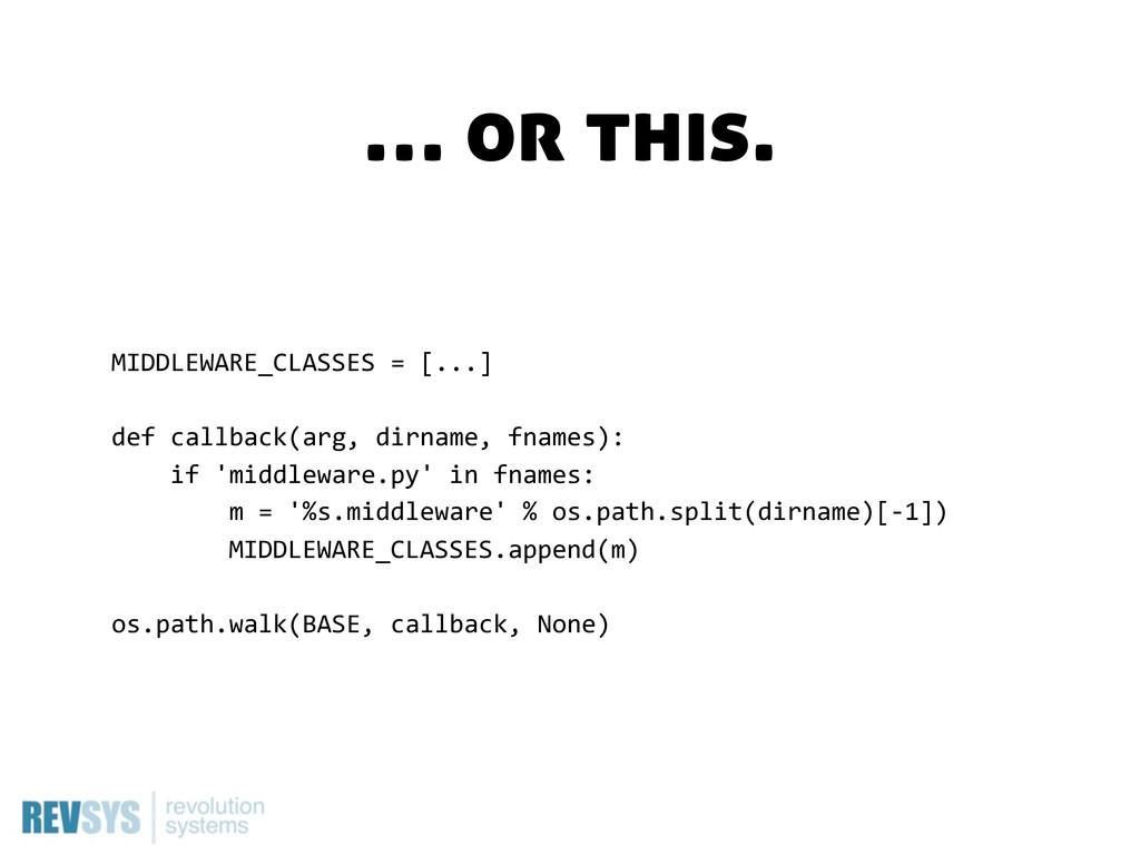 MIDDLEWARE_CLASSES = [...] def callback(arg,...