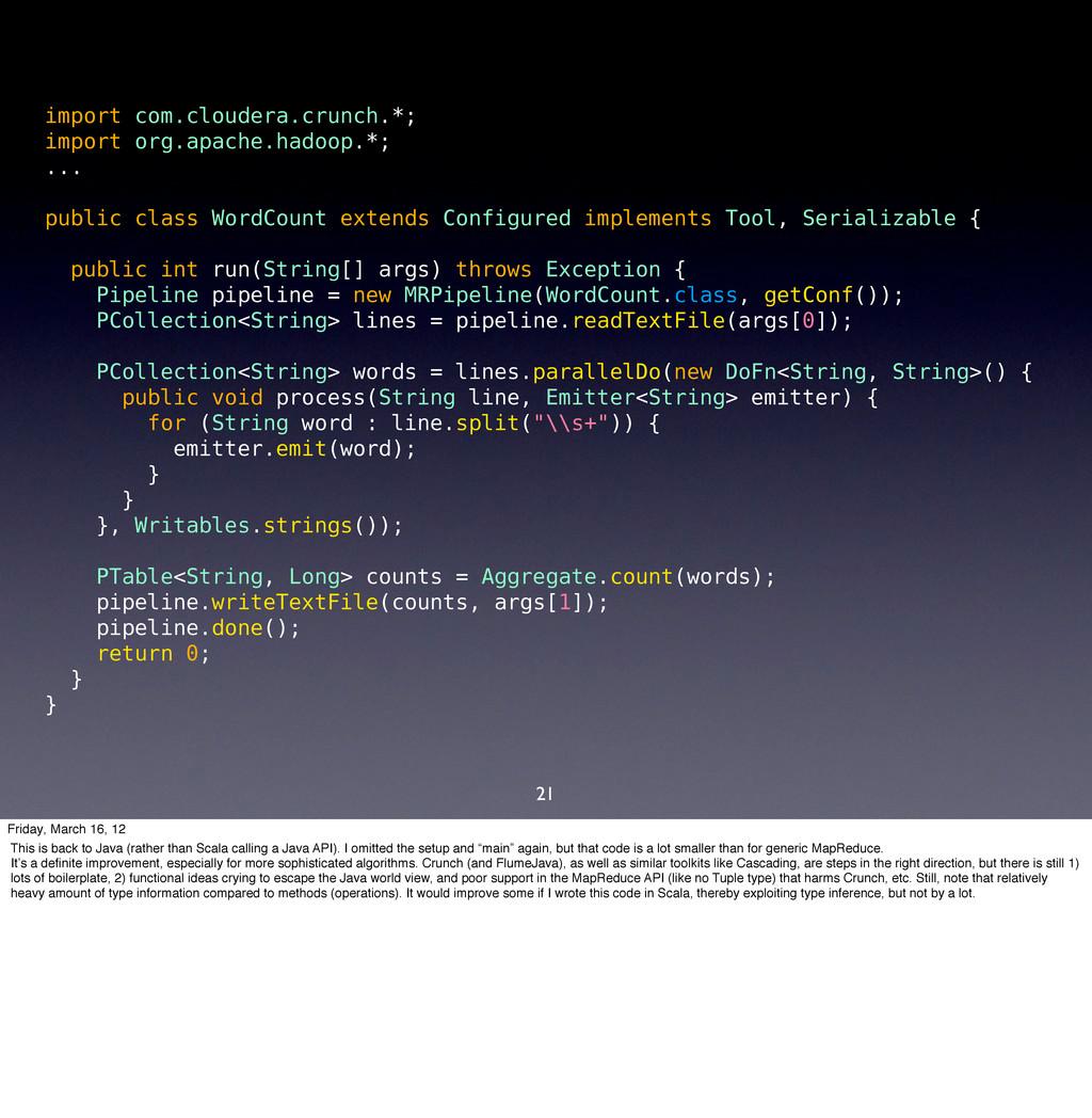 21 import com.cloudera.crunch.*; import org.apa...