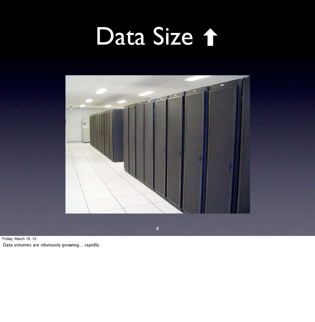 4 Data Size ‐ Friday, March 16, 12 Data volumes...