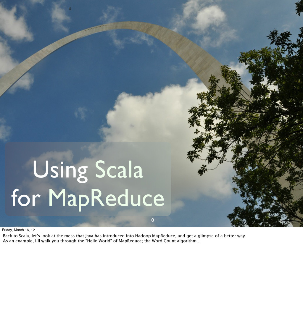 10 Using Scala for MapReduce Friday, March 16, ...