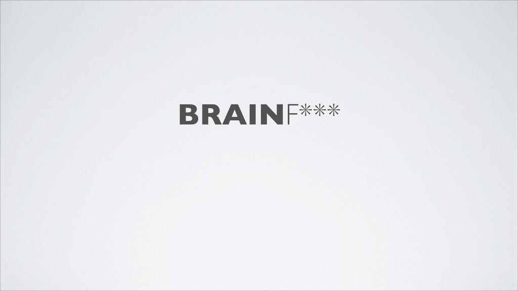 BRAINF***