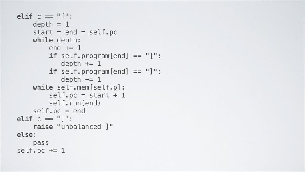 """elif c == """"["""": depth = 1 start = end = self.pc ..."""