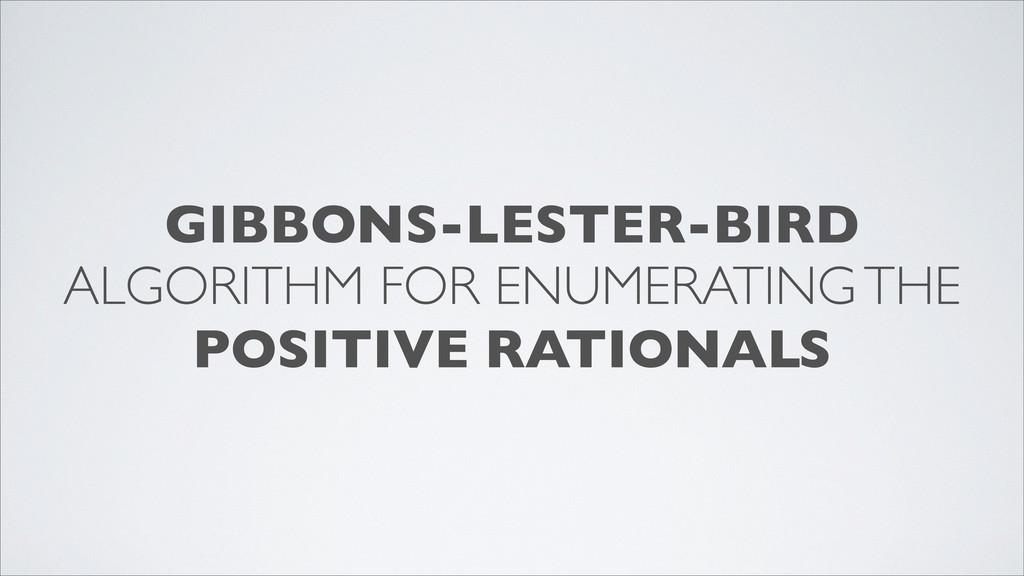 GIBBONS-LESTER-BIRD ALGORITHM FOR ENUMERATING T...