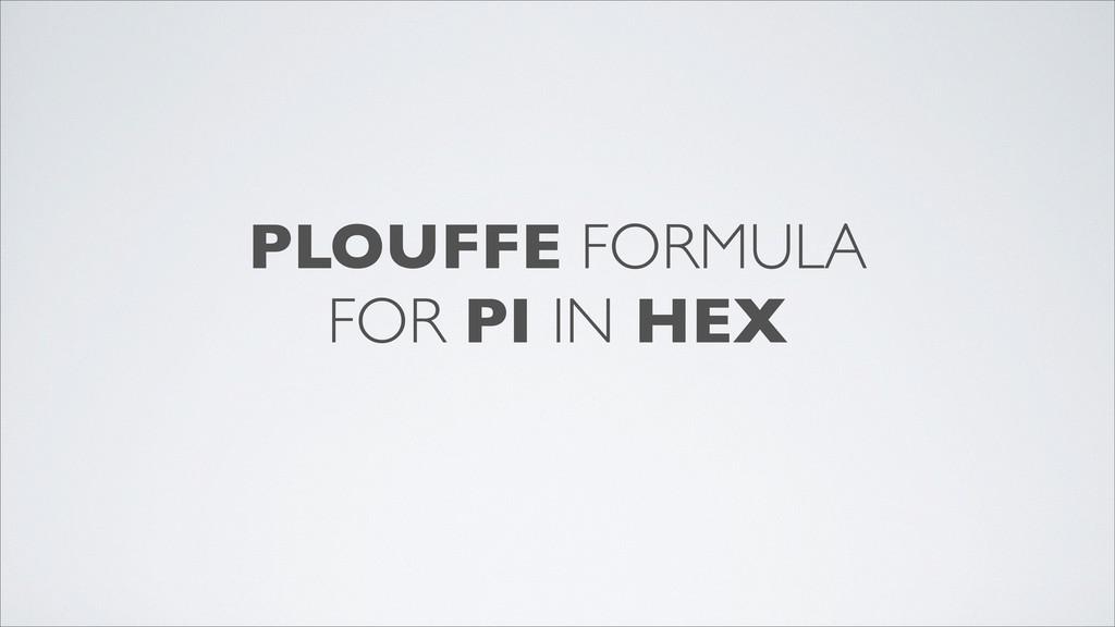 PLOUFFE FORMULA FOR PI IN HEX