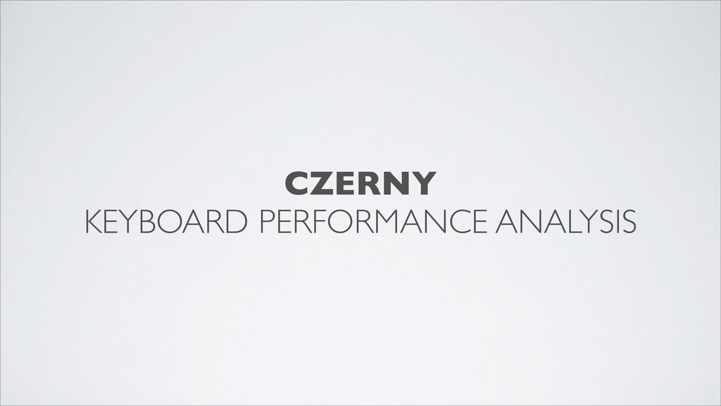 CZERNY KEYBOARD PERFORMANCE ANALYSIS