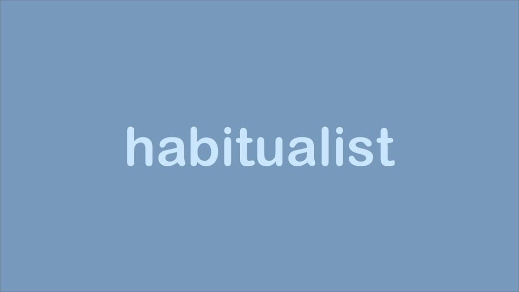 habitualist