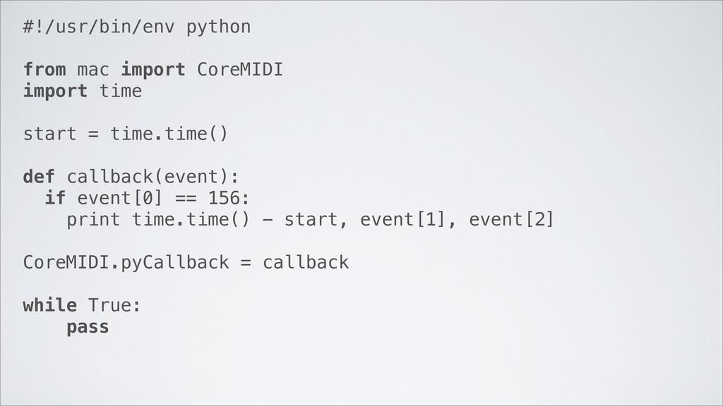 #!/usr/bin/env python from mac import CoreMIDI ...
