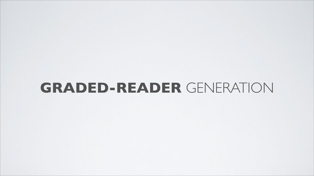 GRADED-READER GENERATION