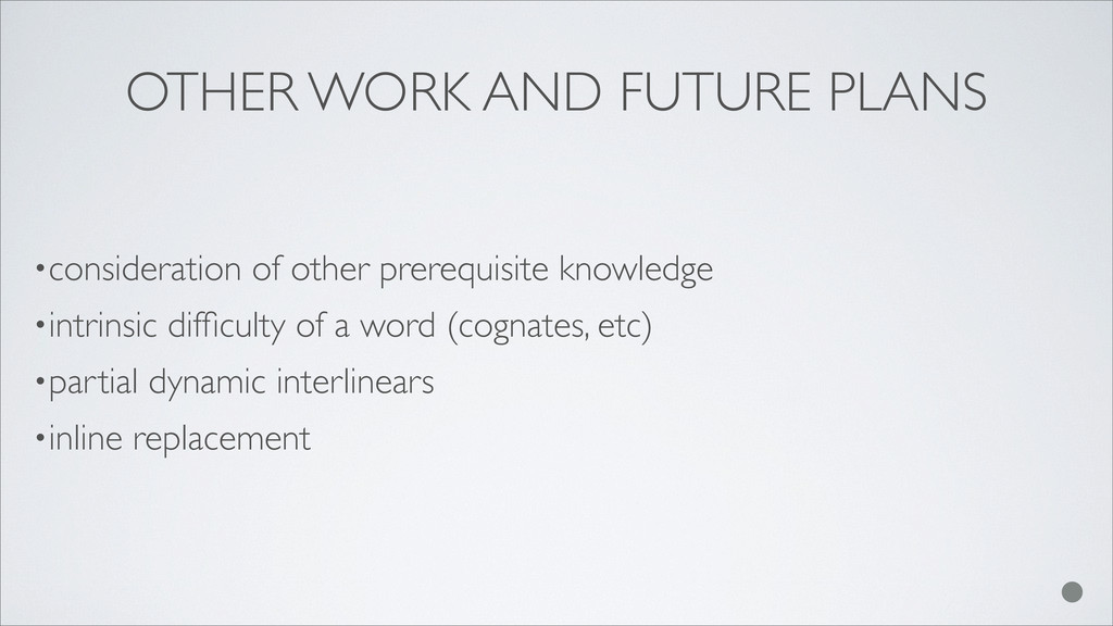 OTHER WORK AND FUTURE PLANS •consideration of o...