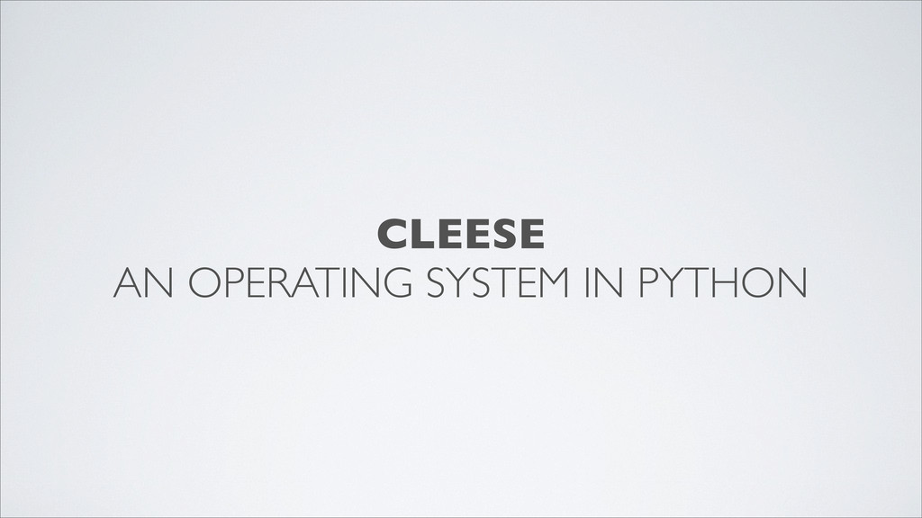 CLEESE AN OPERATING SYSTEM IN PYTHON