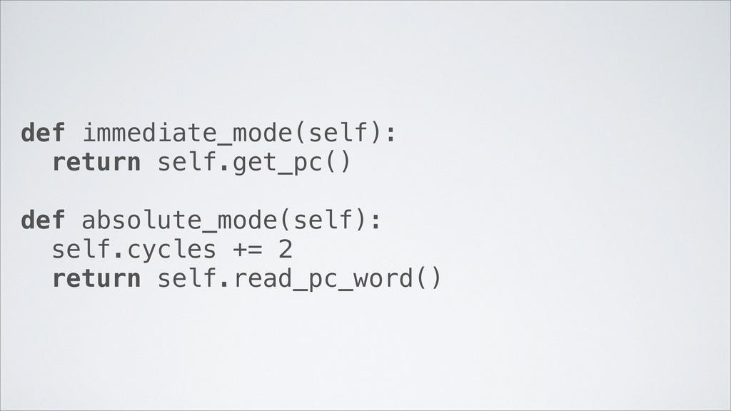 def immediate_mode(self): return self.get_pc() ...