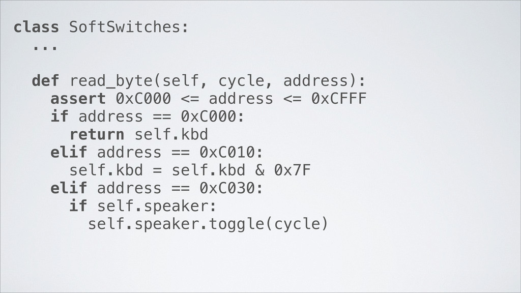 class SoftSwitches: ... def read_byte(self, cyc...