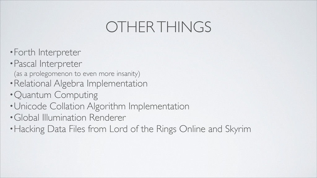 OTHER THINGS •Forth Interpreter •Pascal Interpr...