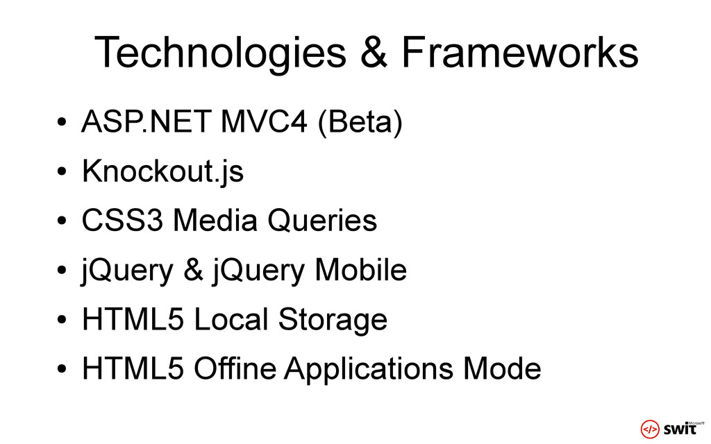 Technologies & Frameworks ● ASP.NET MVC4 (Beta)...