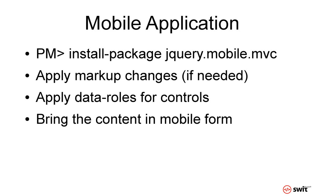 Mobile Application ● PM> install-package jquery...