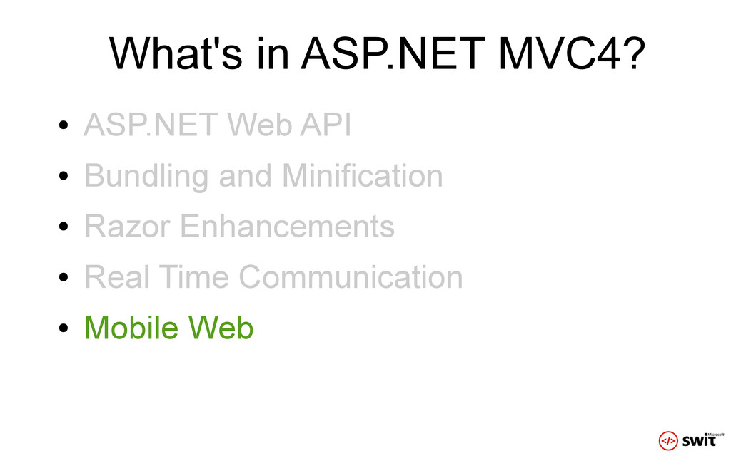 What's in ASP.NET MVC4? ● ASP.NET Web API ● Bun...
