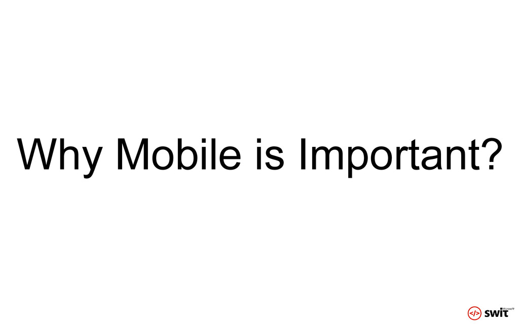 Why Mobile is Important?