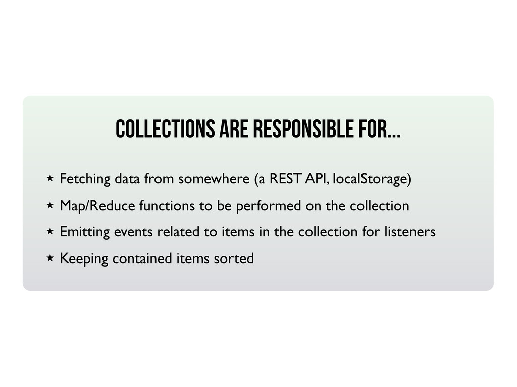 COLLECTIONS ARE RESPONSIBLE FOR... ★ Fetching d...