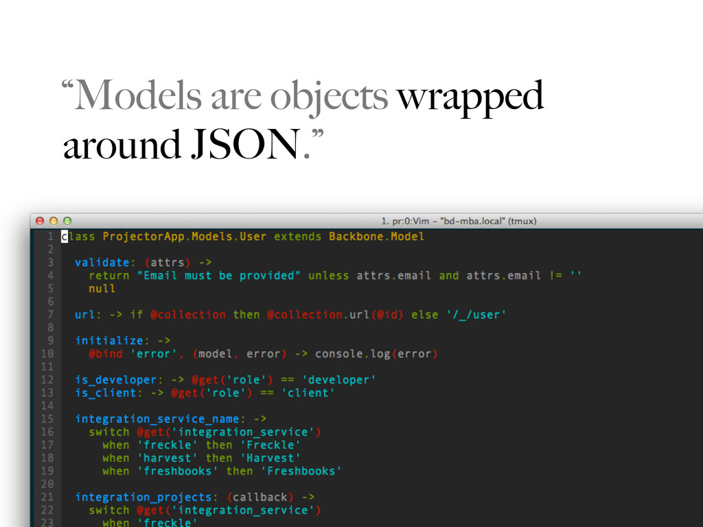 """""""Models are objects wrapped around JSON."""""""