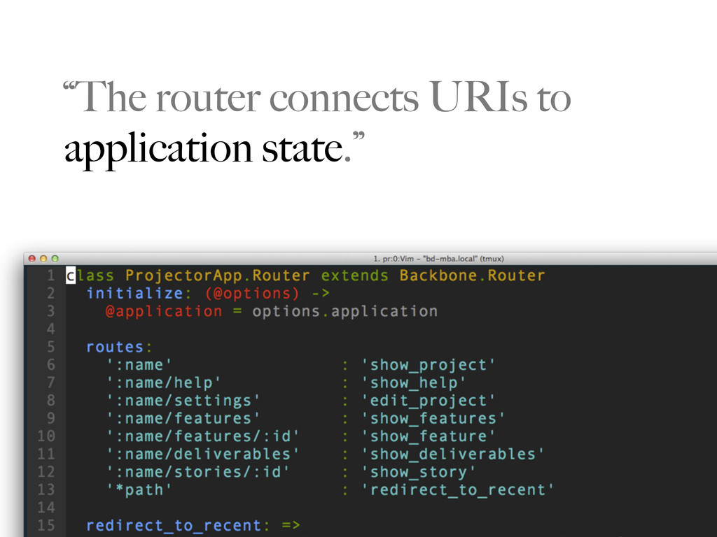 """""""The router connects URIs to application state."""""""