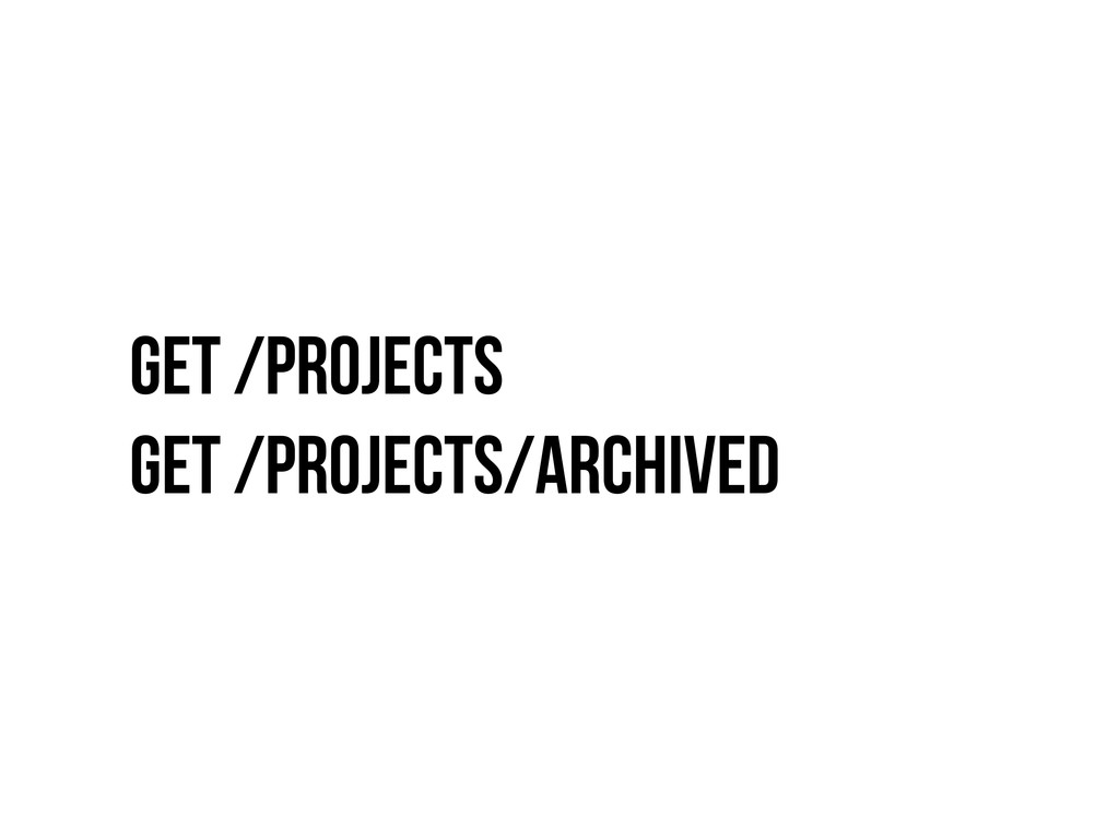 GET /pROJECTS GET /PROJECTS/ARCHIVED