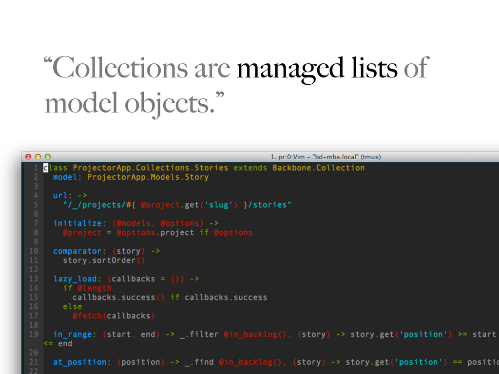 """""""Collections are managed lists of model objects..."""