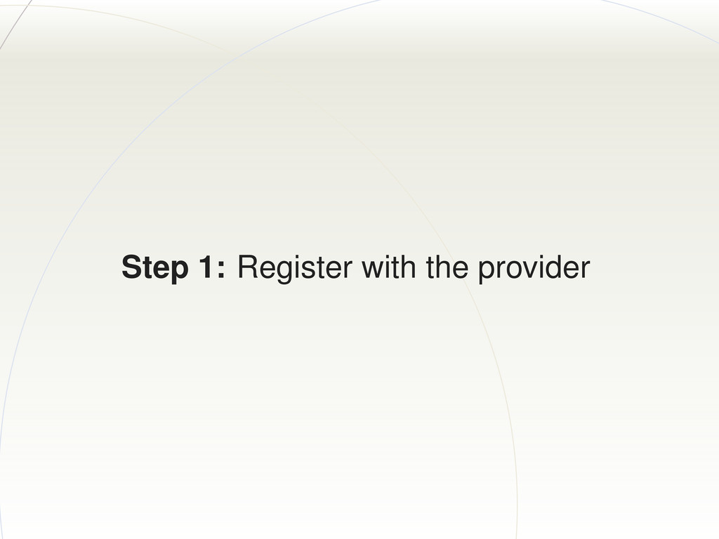 Step 1: Register with the provider