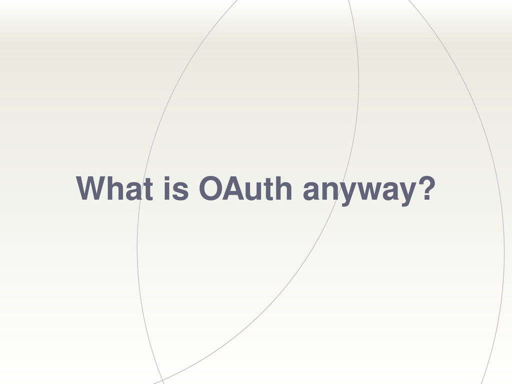 What is OAuth anyway?