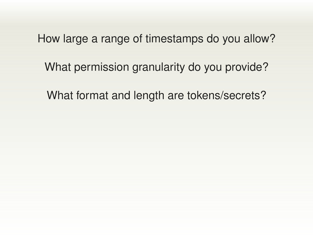 How large a range of timestamps do you allow? W...