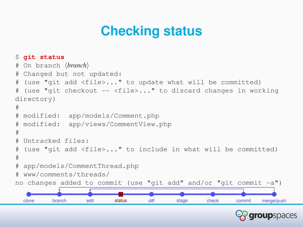 Checking status $ git status # On branch branch...