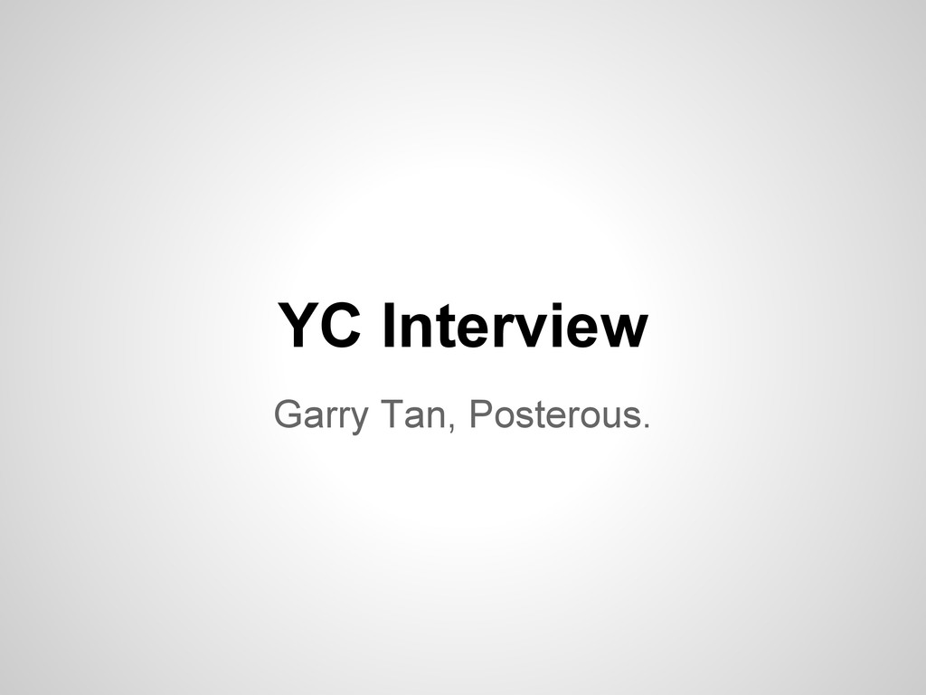 Garry Tan, Posterous. YC Interview
