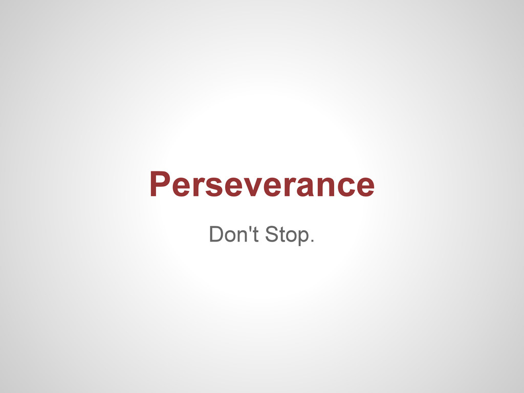 Don't Stop. Perseverance