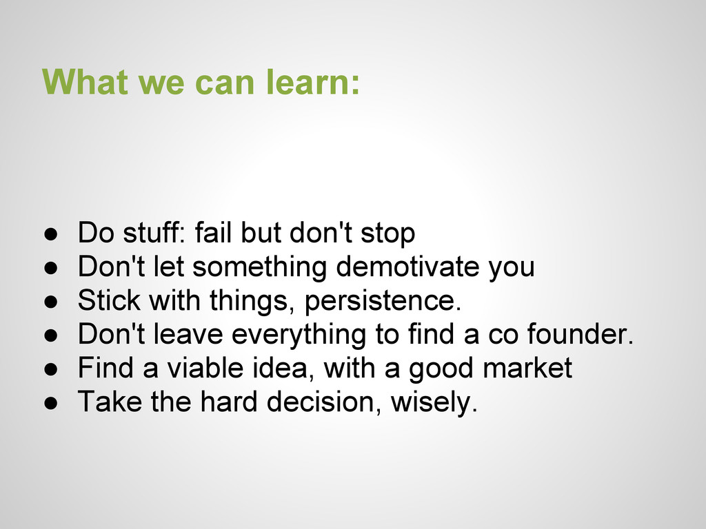 What we can learn: ● Do stuff: fail but don't s...