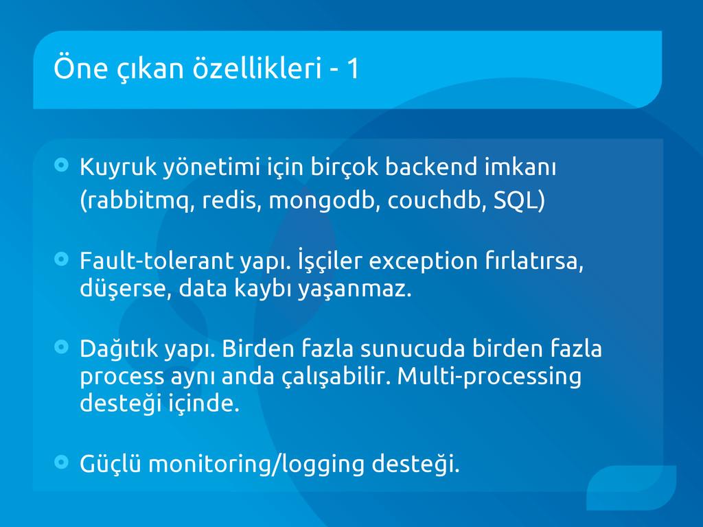 Öne çıkan özellikleri - 1  Kuyruk yönetimi içi...